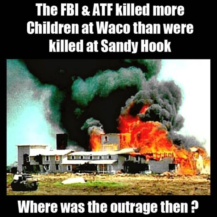 The FBI killed more children at waco than most mass shootings in schoolyards.